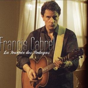 Francis Cabrel альбом La Tournée Des Bodegas