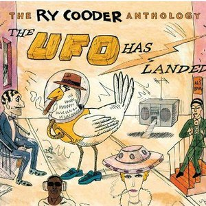 Ry Cooder альбом The Ry Cooder Anthology: The UFO Has Landed