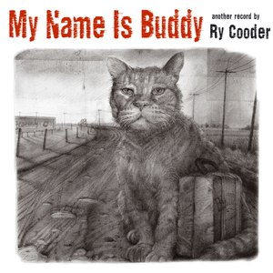 Ry Cooder альбом My Name Is Buddy