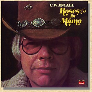 C.W. McCall альбом Roses For Mama