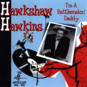 Hawkshaw Hawkins альбом I'm a Rattlesnakin' Daddy