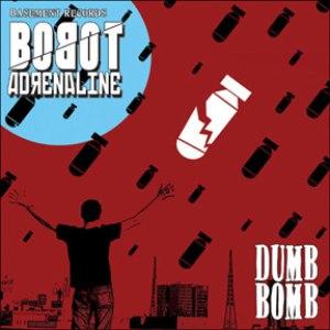 Bobot Adrenaline альбом Dumb Bomb