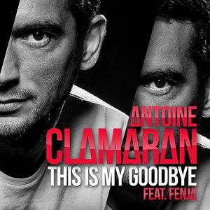 Antoine Clamaran альбом This is My Goodbye