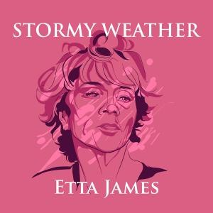 Etta James альбом Sormy Weather - The Very best of