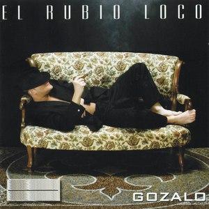 El Rubio Loco альбом Gozalo