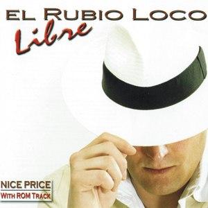 Альбом El Rubio Loco Libre
