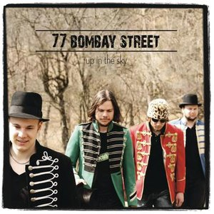 77 Bombay Street альбом Up In The Sky