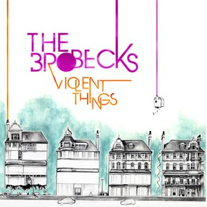 The Brobecks альбом Violent Things