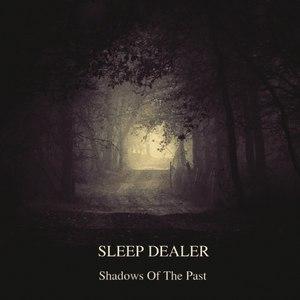 Sleep Dealer альбом Shadows Of The Past