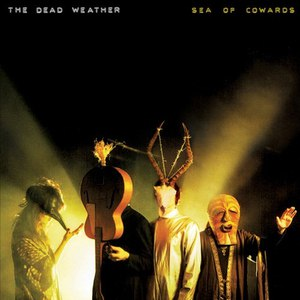 The Dead Weather альбом Sea of Cowards