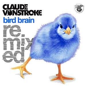 Claude Vonstroke альбом Bird Brain Remixed