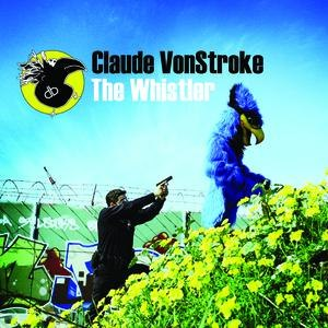 Альбом Claude Vonstroke The Whistler