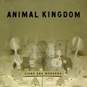 Альбом Animal Kingdom Signs and Wonders