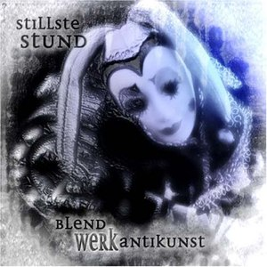 Альбом Stillste Stund Blendwerk Antikunst