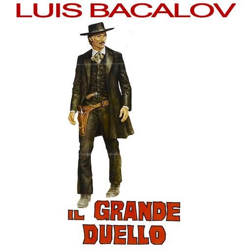 Luis Bacalov альбом Il Grande Duello - The Grand Duel / Storm Rider (Original Motion Picture Soundtrack)