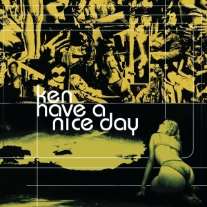 KEN альбом Have a Nice Day