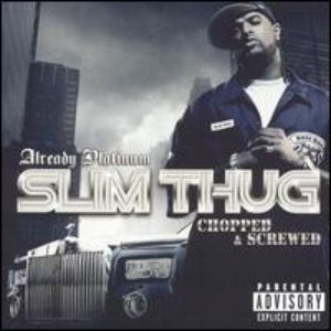 Альбом Slim Thug Already Platinum (Chopped & Screwed)