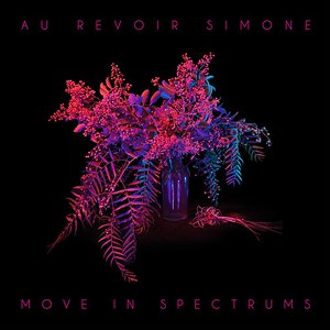 Au Revoir Simone альбом Move In Spectrums