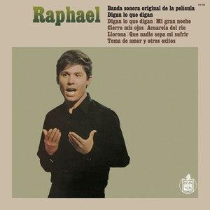 Raphael альбом Digan Lo Que Digan: Banda Sonora Original De La Pe