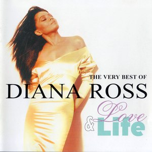 Diana Ross альбом Love and Life: The Very Best of Diana Ross
