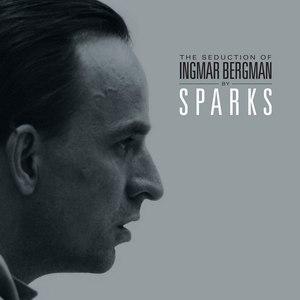 Sparks альбом The Seduction of Ingmar Bergman