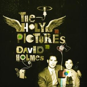 David Holmes альбом The Holy Pictures