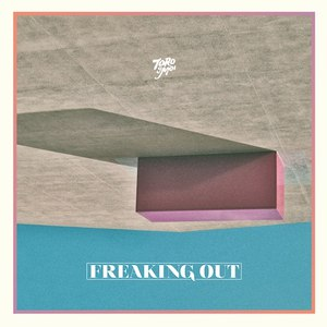 Toro Y Moi альбом Freaking Out