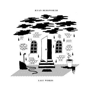 Ryan Hemsworth альбом Last Words