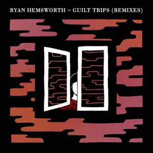 Ryan Hemsworth альбом Guilt Trips (Remixes)