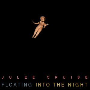 Julee Cruise альбом Floating into the Night