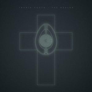 Tronik Youth альбом The Healer