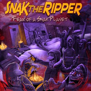snak the ripper альбом Fear Of A Snak Planet