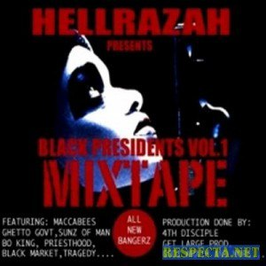 Hell Razah альбом Black Presidents Mixtape Vol. 1