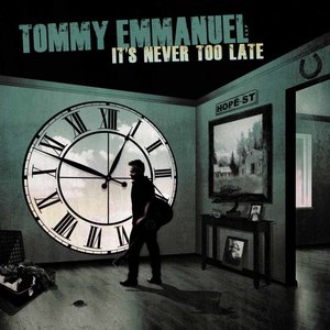 Tommy Emmanuel альбом It's Never Too Late