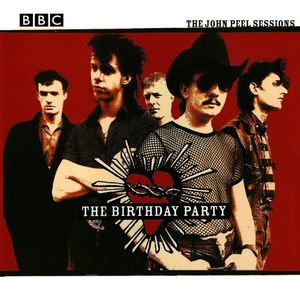The Birthday Party альбом The John Peel Sessions