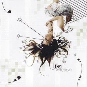 lika альбом Come Closer