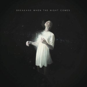 Breakage альбом When the Night Comes