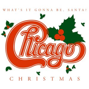 Альбом Chicago Chicago Christmas: What's It Gonna Be Santa