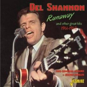 Del Shannon альбом Runaway & Other Great Hits, 1961 - 1962, Two Original Albums & Bonus Singles