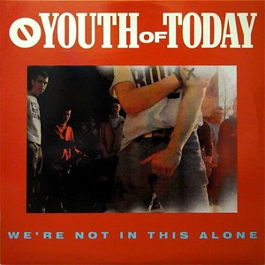 Youth Of Today альбом We're Not in This Alone