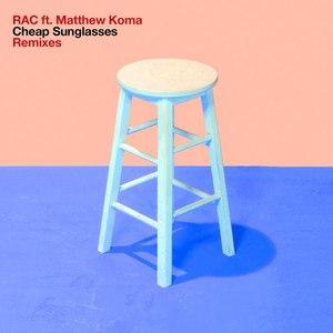 RAC альбом Cheap Sunglasses (Remixes)
