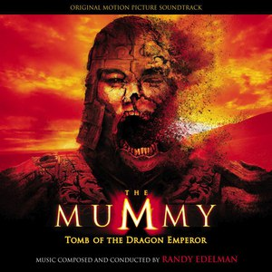 Randy Edelman альбом The Mummy: Tomb of the Dragon Emperor (Original Motion Picture Soundtrack)