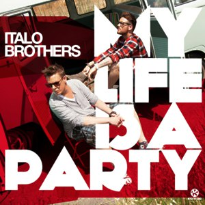 Italobrothers альбом My Life Is A Party