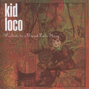 kid loco альбом Prelude to a Grand Love Story