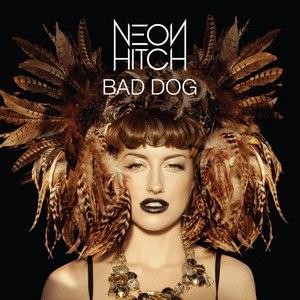 Neon Hitch альбом Bad Dog - EP