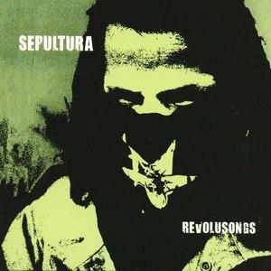 Sepultura альбом Revolusongs
