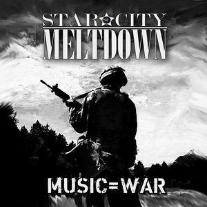 Star City Meltdown альбом Music=War