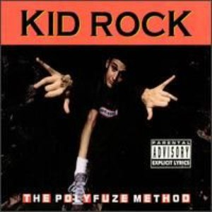 Kid Rock альбом The Polyfuze Method