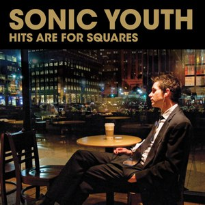 sonic youth альбом Hits Are for Squares