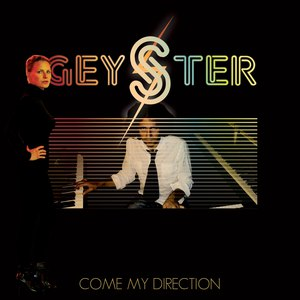 Geyster альбом Come My Direction
